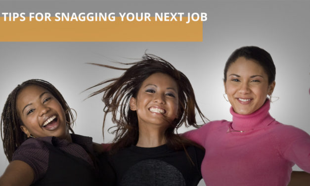 Tips For Snagging Your Next Job